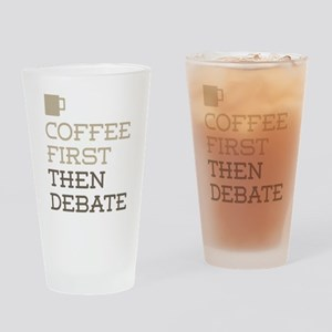 Coffee Then Debate Drinking Glass