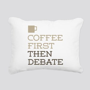 Coffee Then Debate Rectangular Canvas Pillow
