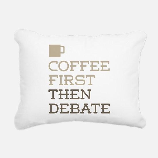 Coffee Then Debate Rectangular Canvas Pillow