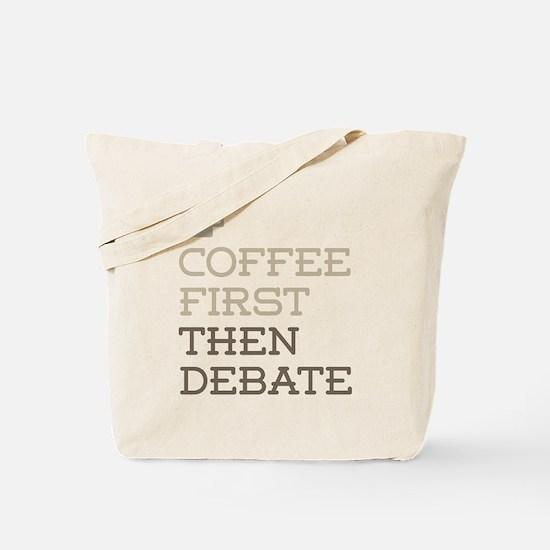 Coffee Then Debate Tote Bag