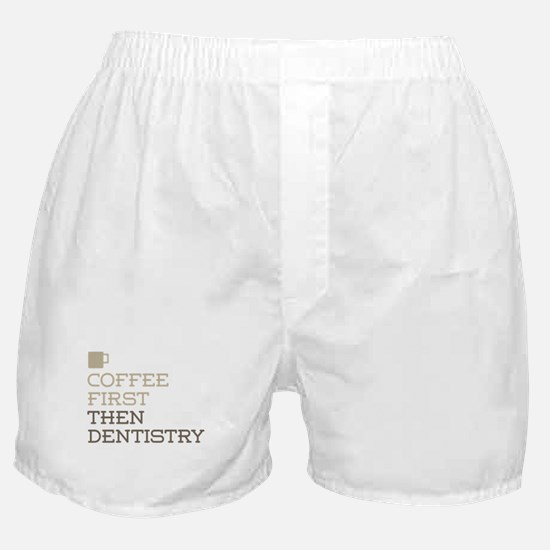 Coffee Then Dentistry Boxer Shorts
