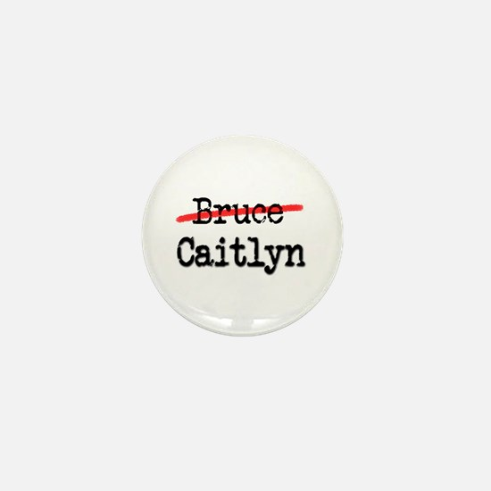 Not Bruce She Is Caitlyn Mini Button