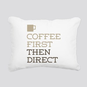 Coffee Then Direct Rectangular Canvas Pillow