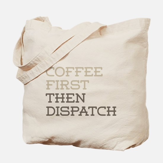 Coffee Then Dispatch Tote Bag