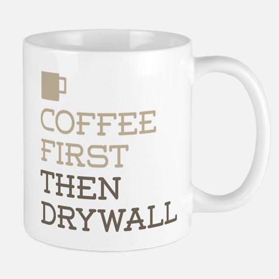 Coffee Then Drywall Mugs