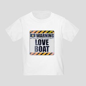 Warning: Love Boat Infant/Toddler T-Shirt