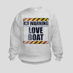 Warning: Love Boat Kids Sweatshirt