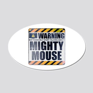 Warning: Mighty Mouse 22x14 Oval Wall Peel