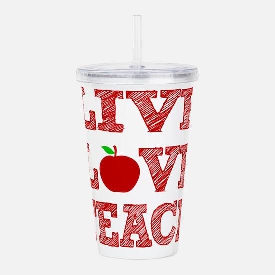 Live, Love, Teach Acrylic Double-wall Tumbler