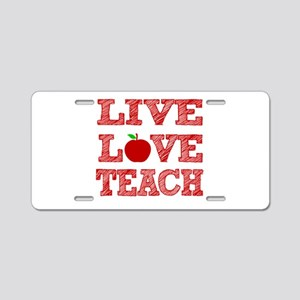 Live, Love, Teach Aluminum License Plate