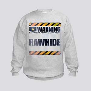Warning: Rawhide Kids Sweatshirt
