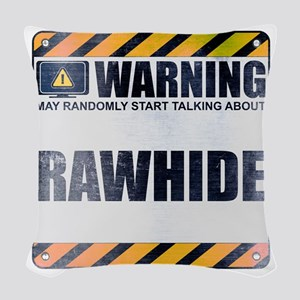 Warning: Rawhide Woven Throw Pillow