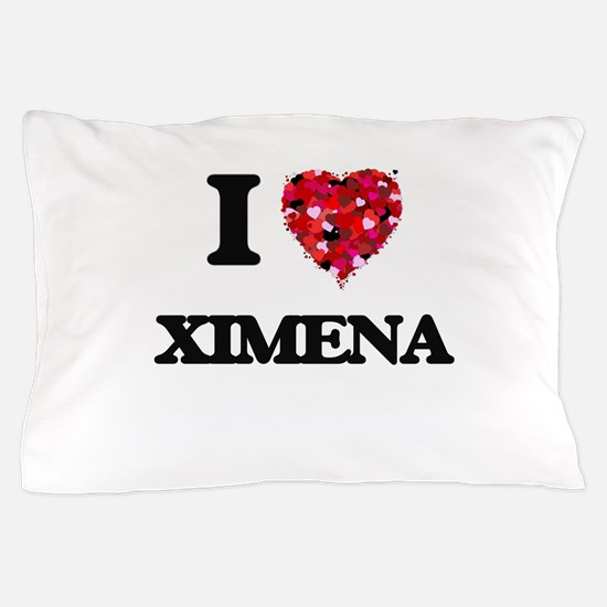 I Love Ximena Pillow Case