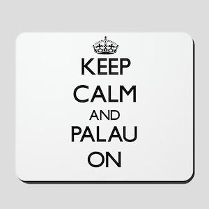 Keep calm and Palau ON Mousepad
