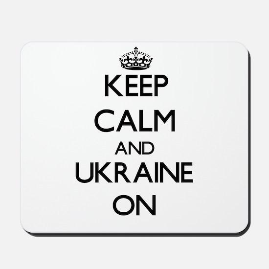 Keep calm and Ukraine ON Mousepad