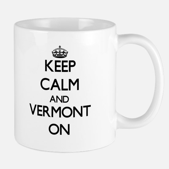 Keep calm and Vermont ON Mugs