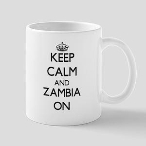 Keep calm and Zambia ON Mugs