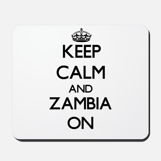 Keep calm and Zambia ON Mousepad