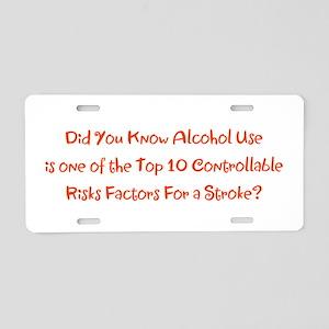 Alcohol Use Stroke Risk Fac Aluminum License Plate