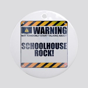 Warning: Schoolhouse Rock! Round Ornament
