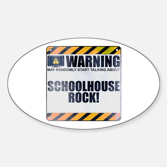 Warning: Schoolhouse Rock! Oval Decal