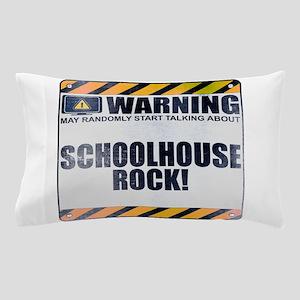 Warning: Schoolhouse Rock! Pillow Case