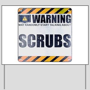 Warning: Scrubs Yard Sign