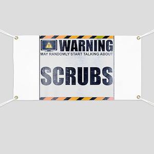 Warning: Scrubs Banner
