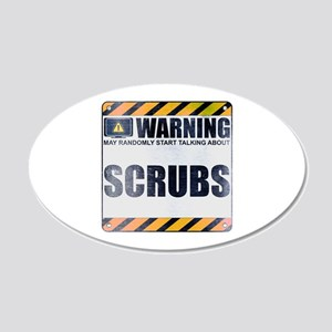 Warning: Scrubs 22x14 Oval Wall Peel