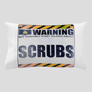 Warning: Scrubs Pillow Case