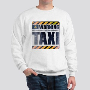 Warning: Taxi Sweatshirt