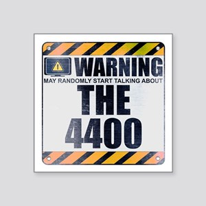 """Warning: The 4400 Square Sticker 3"""" x 3"""""""