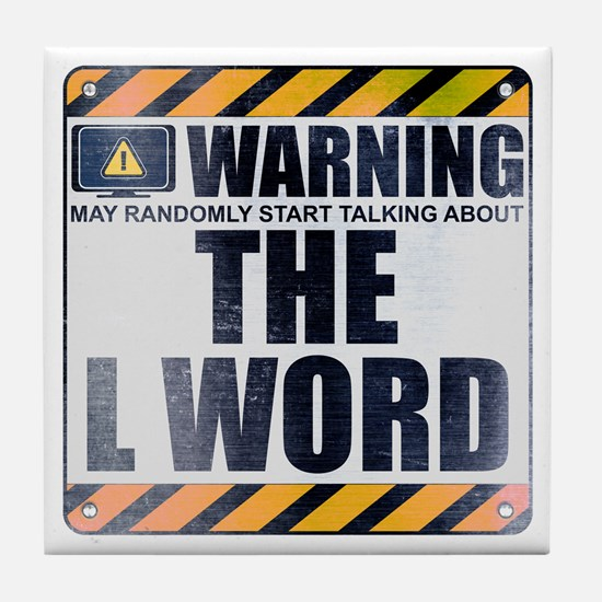 Warning: The L Word Tile Coaster