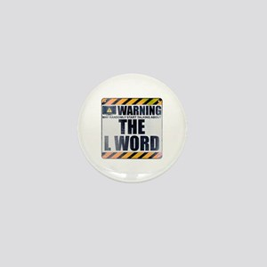 Warning: The L Word Mini Button