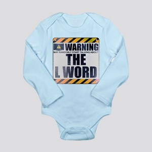 Warning: The L Word Long Sleeve Infant Bodysuit