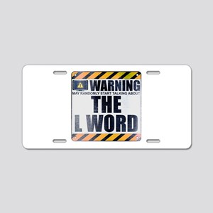 Warning: The L Word Aluminum License Plate