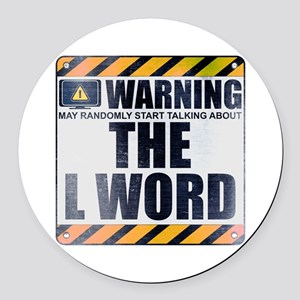 Warning: The L Word Round Car Magnet