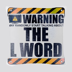 Warning: The L Word Woven Throw Pillow