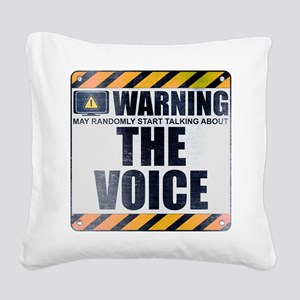 Warning: The Voice Square Canvas Pillow