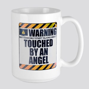 Warning: Touched by an Angel Large Mug