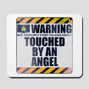 Warning: Touched by an Angel Mousepad