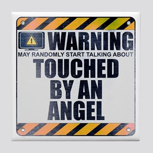 Warning: Touched by an Angel Tile Coaster