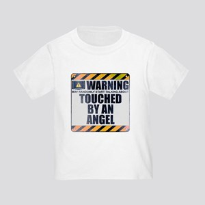 Warning: Touched by an Angel Infant/Toddler T-Shir