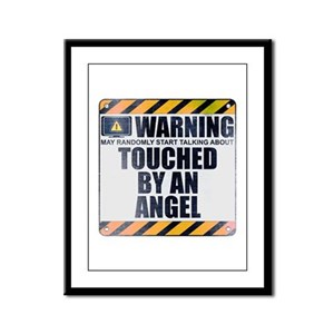 Warning: Touched by an Angel Framed Panel Print