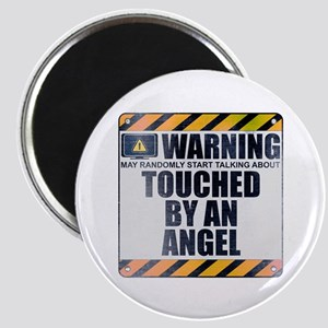 Warning: Touched by an Angel Magnet