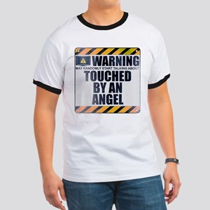 Warning: Touched by an Angel Ringer T-Shirt