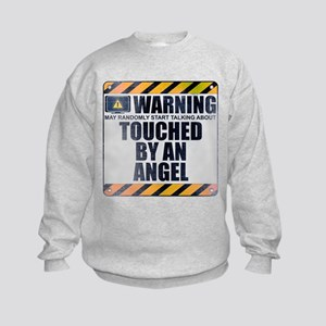 Warning: Touched by an Angel Kids Sweatshirt