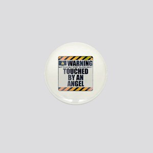 Warning: Touched by an Angel Mini Button