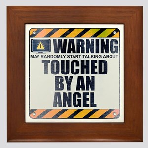 Warning: Touched by an Angel Framed Tile