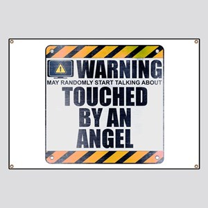 Warning: Touched by an Angel Banner